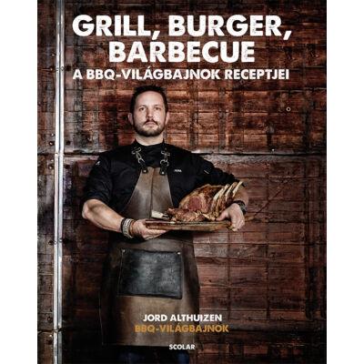 Grill, burger, barbecue - A BBQ világbajnok receptjei